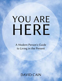 You Are Here: A Modern Person's Guide to Living in the Present